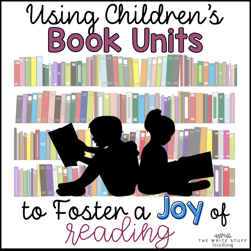 Children's Book Units and the Joy of Reading